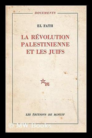 La revolution Palestinienne et les Juifs: Fath, El