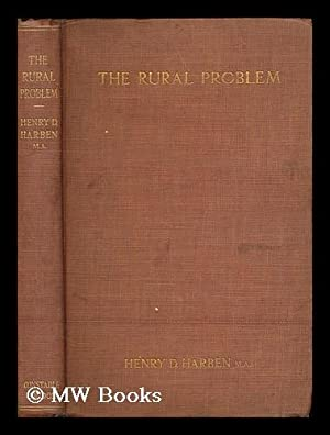 The rural problem / by Henry D. Harben: Harben, Henry Devenish (1874- )