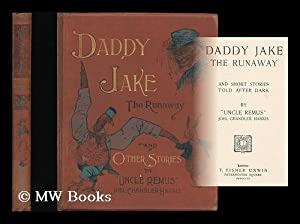 Daddy Jake, the runaway : and short: Harris, Joel Chandler