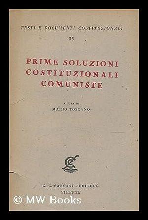 Prime soluzioni costituzionali comuniste (Finlandia-Ungheria) / a cura di Mario Toscano: ...