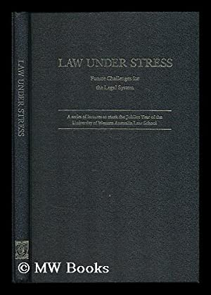 Law under stress : future challenges for the legal system. A series of lectures to mark the jubilee...