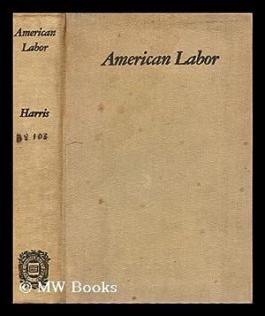 American labor / by Herbert Harris: Harris, Herbert