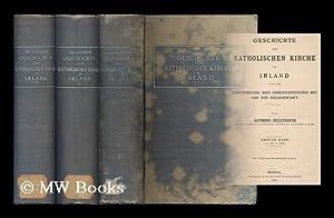Geschichte der katholischen Kirche in Irland : von der Einfuhrung des Christenthums bis auf die ...