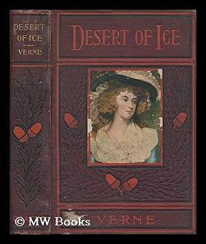 The desert of ice or, the the adventures of Captain Hatteras translated from the French of Jules ...