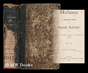 Meliora : a quarterly review of social science in its ethical, economical, political and ...