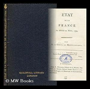 Etat de la France au mois de mai, 1794 / par M. le comte de Montgaillard: Montgaillard, Jean ...