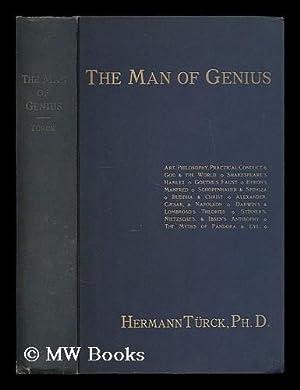 The man of genius / by Hermann Turck: Turck, Hermann (1856-1933)