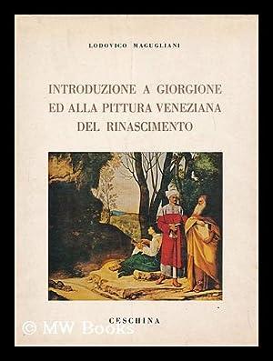 Introduzione a Giorgione ed alla pittura veneziana del Rinascimento: Magugliani, Lodovico