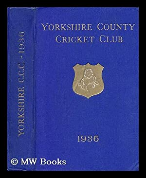 Yorkshire County Cricket Club: Forty-fourth Annual Report season 1936: Yorkshire County Cricket ...