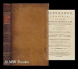 Ignoramus, comoedia / scriptore Georgio Ruggle, . ; nunc denuo in lucem edita cum notis ...