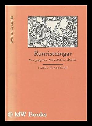 Runristningar : fran spjutspetsen i Stabu till Anna i Alvadalen [Language: Swedish]: Stalbom, Goran