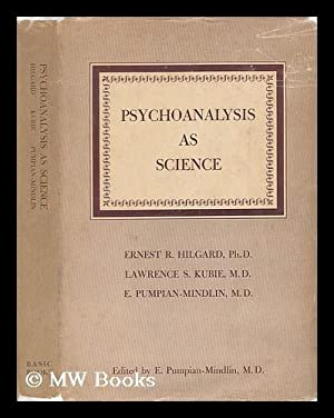 Psychoanalysis As Science; the Hixon Lectures on the Scientific Status of Psychoanalysis: ...