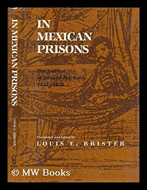 In Mexican Prisons : the Journal of Eduard Harkort, 1832-1834 / Translated and Edited by Louis...