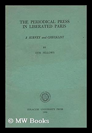 The Periodical Press in Liberated Paris, a Survey and Checklist .: Fellows, Otis (1908-)