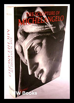 The Sculpture of Michelangelo / Umberto Baldini ; Photographs by Liberto Perugi ; [Translated ...
