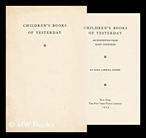 Children's Books of Yesterday; an Exhibition from Many Countries, by Anne Carroll Moore: New ...
