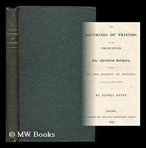 The Doctrines of Friends, or, the principles of the Christian religion, as held by the Society of ...
