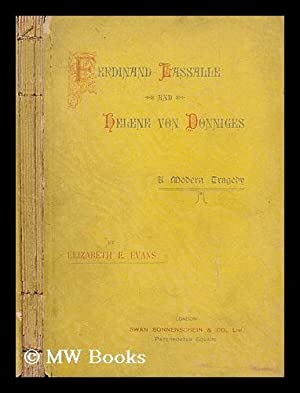 Ferdinand Lassalle and Helene Von Donniges : a modern tragedy / by Elizabeth E. Evans: Evans, ...