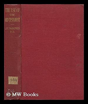 The use of the Old Testament in the light of modern knowledge / by John Edgar McFadyen: ...