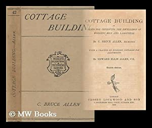 Cottage building : or, Hints for improving the dwellings of working men and labourers / by C. ...