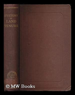 Systems of land tenure in various countries / a series of essays published under the sanction ...