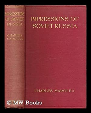 Impressions of Soviet Russia / by Charles Sarolea: Sarolea, Charles (1870-1953)