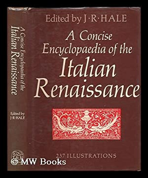 A concise encyclopaedia of the Italian Renaissance / edited by J.R. Hale: Hale, John Rigby (...