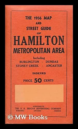 The 1956 map and street guide of Hamilton metropolitan area including Burlington, Dundas, Stoney ...