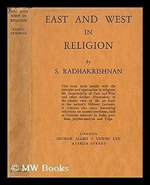 East and West in religion / by S. Radhakrishnan: Radhakrishnan, S. (Sarvepalli) (1888-1975)