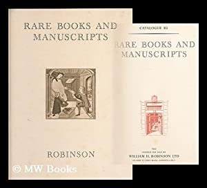 Catalogue 83 : Rare books and manuscripts : 1953, offered for sale by William H. Robinson Ltd.: ...