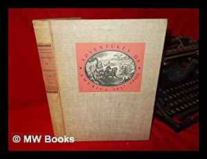 Adventures of America, 1857-1900; a Pictorial Record: Kouwenhoven, John Atlee