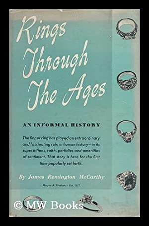 Rings through the Ages, an Informal History, by James Remington McCarthy: McCarthy, James Remington...
