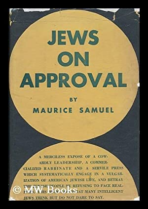 Jews on Approval: Samuel, Maurice (1895-1972)