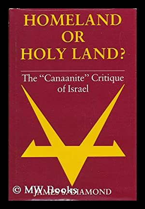 """Homeland or Holy Land? : the """"Canaanite"""" Critique of Israel / James S. Diamond: ..."""
