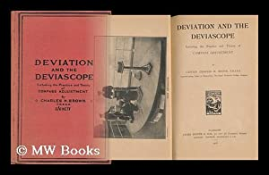 Deviation and the Deviascope, Including the Practice and Theory of Compass Adjustment, by Charles H...