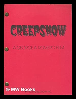 Creepshow; a Screenplay / by Stephen King - 1st Draft: King, Stephen (1947-)