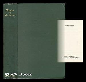 Memoirs of Marmontel, Translated by Brigit Patmore,: Marmontel, Jean Francois