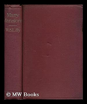 Many mansions : being studies in ancient: Lilly, William Samuel