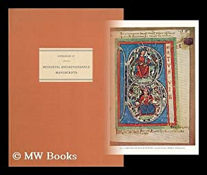 Catalogue 117: Mediaeval and Renaissance Manuscripts, selected for the beauty of their illumination...