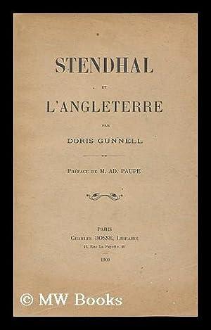 Stendahl et l'Angleterre / par Doris Gunnell ; preface de M. AD. Paupe: Gunnell, Doris