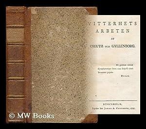 Vitterhets Arbeten / af Creutz och Gyllenborg [Language: Swedish]: Creutz, Gustav Philip (1731...