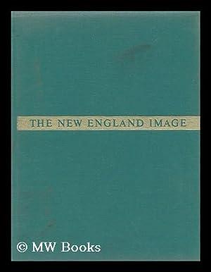 The New England image / by Samuel Chamberlain: Chamberlain, Samuel (1895-?)
