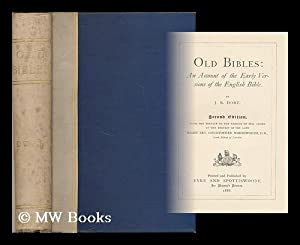 Old Bibles : an account of the early versions of the English Bible / by J.R. Dore: Dore, J.R. ...