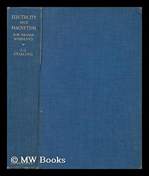 Electricity and magnetism for degree students / by Sydney G. Starling: Starling, Sydney G. (...