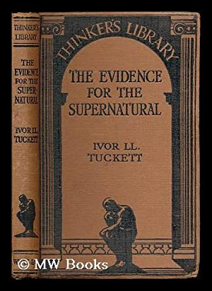 The evidence for the supernatural : a: Tuckett, Ivor Lloyd