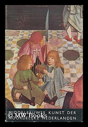 Middeleeuwse kunst der Noordelijke Nederlanden: Netherlands). Middeleeuwse Kunst