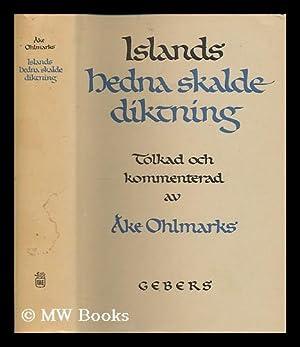 Islands hedna skaldediktning : arhundradet 878-980. / tolkad samt forsedd med ...