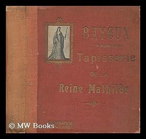 Bayeux : tapisserie de la Reine Mathilde: Anonymous