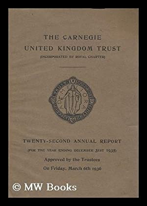 Carnegie United Kingdom Trust (Incorporated by Royal Character): Twenty-second annual report ...