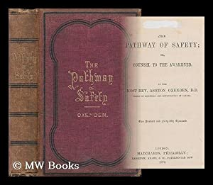 The pathway of safety, or Counsel to the awakened / by Ashton Oxenden: Oxenden, Ashton (1808-...